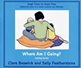 Where Am I Going?: Moving House (Tough Times)