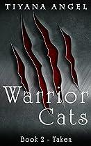 Warrior Cats: Taken (warrior Cats (werecat Ya Paranormal) Book 2)