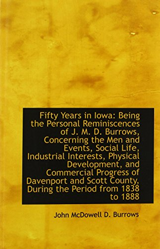 Fifty Years in Iowa: Being the Personal Reminiscences of J. M. D. Burrows