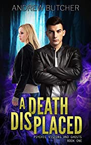 A Death Displaced (Psychic Visions and Ghosts Book 1)