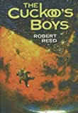The Cuckoo's Boys (1930846371) by Reed, Robert
