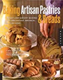 Baking Artisan Breads and Pastries