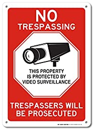 No Trespassing this Property is Protected by Video Surveillance Violators Will Be Prosecuted Laminated Warning Sign, 10\