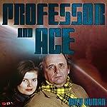 Professor & Ace: Only Human   Mark J. Thompson