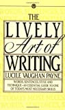img - for By Lucile Vaughan Payne - The Lively Art of Writing (Mentor Series) (1/30/69) book / textbook / text book