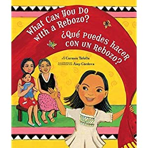 What Can You Do with a Rebozo? / ?Qu? Puedes Hacer Con Un Rebozo?   [SPA-WHAT CAN YOU DO W/A REBOZO] [Spanish Edition] [Paperback]