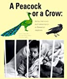 img - for A Peacock or a Crow? Stories, Interviews and Commentaries on Romanian Adoptions book / textbook / text book