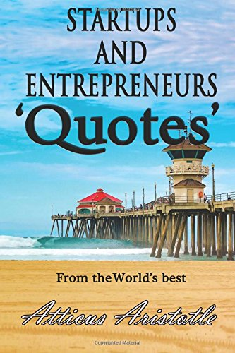 Startups and Entrepreneurs: Quotes from the World's best: Volume 2