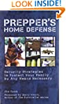 Prepper's Home Defense: Security Stra...