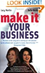 Make it Your Business: The Ultimate B...