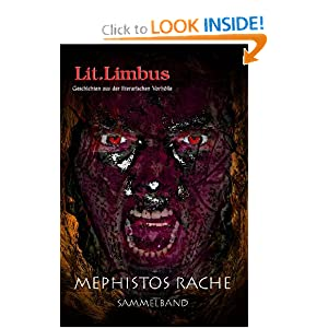 Mephistos Rache: Die Wette - Sammelband (Lit.Limbus. Geschichten aus der literarischen Vorhlle) (Volume 6)... by Michael Muehlehner, Frederic Brake, Theresa Gerks and Bettina Unghulescu