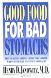 img - for Good Food for Bad Stomachs by Janowitz Henry D. (1998-11-05) Paperback book / textbook / text book
