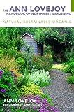 Ann Lovejoy Handbook Of Northwest Gardening: Natural-Sustainable-Organic