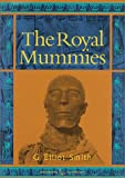 img - for The Royal Mummies (Catalogue General Des Antiquites Egyptiennes Du Musee Du Caire, Nos 61051-61100 : Service Des Antiquites De L'egypte) (Duckworth Egyptology) book / textbook / text book
