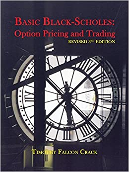 Basic black-scholes option pricing and trading by timothy crack pdf