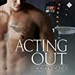 Acting Out | Scotty Cade