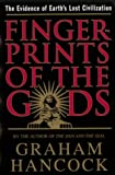 Fingerprints of the Gods: The Quest For Earth's Lost Civilization (0385258283) by Hancock, Graham