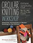 Circular Knitting Workshop: Essential...