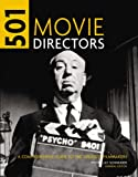 501 Movie Directors: An A-Z Guide to the Greatest Movie Directors (1844035735) by Steven Jay Schneider