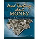 Jesus' Teaching about Money: A Guide to Biblical Stewardship