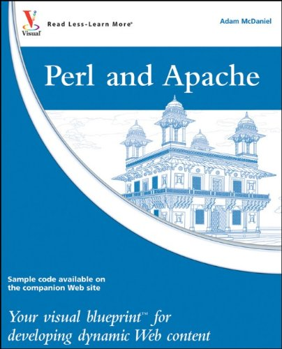 Perl and Apache: Your visual blueprint for developing dynamic Web content