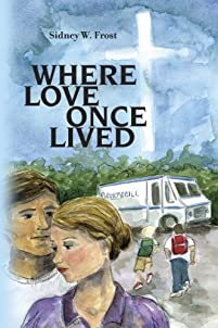 Where Love Once Lived by Sidney W. Frost ebook deal