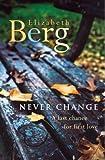Elizabeth Berg Never Change
