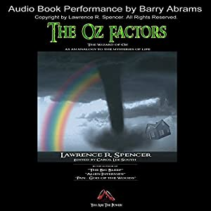 The Oz Factors: The Wizard of Oz as an Analogy to the Mysteries of Life Audiobook