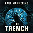 The Trench Audiobook by Paul Mannering Narrated by Mark Westfield