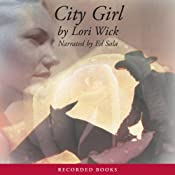 City Girl: The Yellow Rose Trilogy, Book 3 | [Lori Wick]