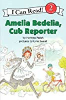Amelia Bedelia, Cub Reporter (I Can Read Book 2)