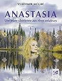 Anastasia, Tome 1 : Une jeune sibérienne aux rêves créateurs
