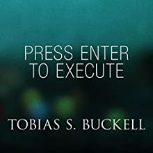Press Enter to Execute (       UNABRIDGED) by Tobias Buckell Narrated by Jay Snyder