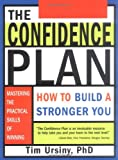 The Confidence Plan: How to Build a Stronger You