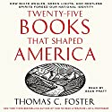 Twenty-Five Books That Shaped America Audiobook by Thomas C. Foster Narrated by Sean Pratt