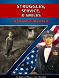 img - for Struggles, Service & Smiles: The Autobiography of a Depression Era Kid by Wiley Lt Col Usaf Ret, Robert B., Wiley, Robert B. (2011) Paperback book / textbook / text book