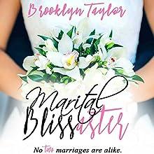 Marital Blissaster Audiobook by Brooklyn Taylor Narrated by Em Eldridge, Dara Rosenberg