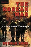The Korean War: Volume 2: Uncertain Victory: An Oral History (0156027933) by Knox, Donald