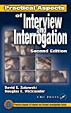 Practical Aspects of Interview and Interrogation, Second Edition (Practical Aspects of Criminal and Forensic Investigations)