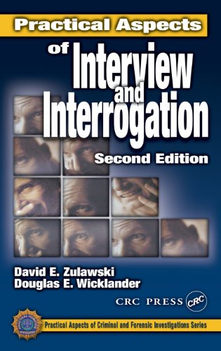 Practical Aspects of Interview and Interrogation, Second...