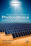 Practical Handbook of Photovoltaics, Second Edition: Fundamentals and Applications
