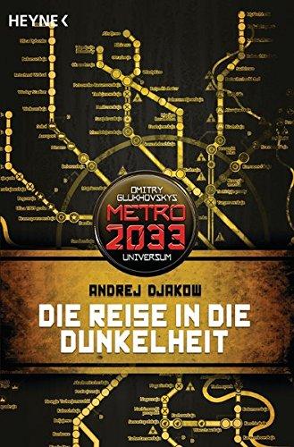 die-reise-in-die-dunkelheit-metro-2033-universum-roman