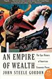 img - for Empire of Wealth: The Epic History of American Economic Power (P.S.) book / textbook / text book