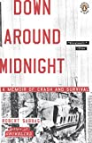 img - for Down Around Midnight: A Memoir of Crash and Survival book / textbook / text book