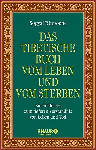 das-tibetische-buch-vom-leben-und-vom-sterben-ein-schlussel-zum-tieferen-verstandnis-von-leben-und-t