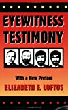 Eyewitness Testimony: With a new preface by the author (0674287770) by Elizabeth F. Loftus