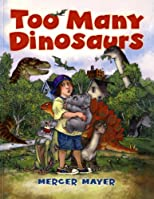 Too Many Dinosaurs   [TOO MANY DINOSAURS] [Hardcover]