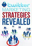 img - for Twitter For Business: The Ultimate Guide To Building a Profitable Business Leveraging The Power Of Twitter Marketing (Twitter, Twitter Marketing, Twitter ... Search, Twitter Guide For Small Business,) book / textbook / text book