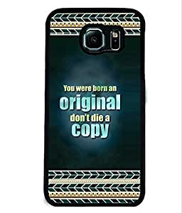 PRINTVISA Don't die a copy Premium Metallic Insert Back Case Cover for Samsung Galaxy S6 - D5802