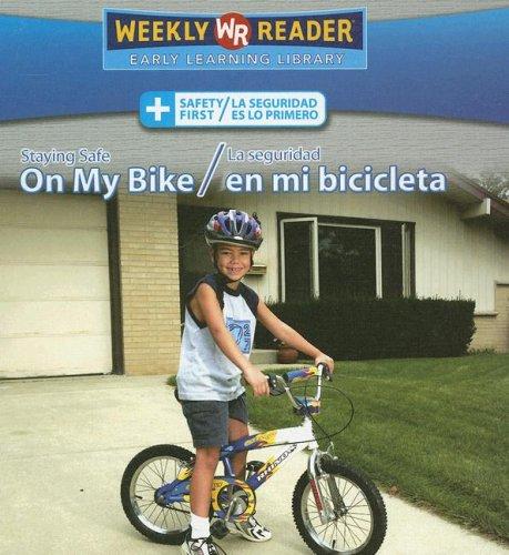 Staying Safe On My Bike/La Seguridad En Mi Bicicleta (Safety First/ La Seguridad Es Lo Primero)